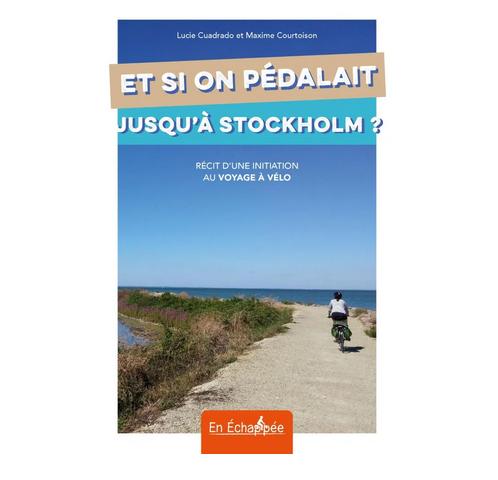 livre de voyage à vélo Et si on pédalait jusqu'à Stockholm